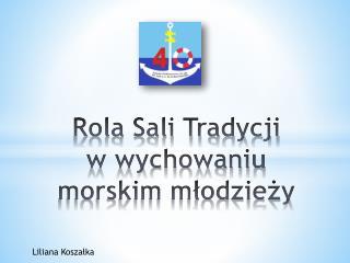 Rola Sali Tradycji  w wychowaniu morskim młodzieży
