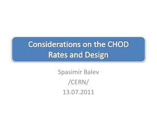 Considerations on the CHOD Rates and Design