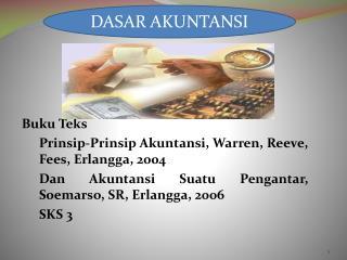 B uku Teks Prinsip-Prinsip Akuntansi , Warren, Reeve, Fees,  Erlangga , 20 04