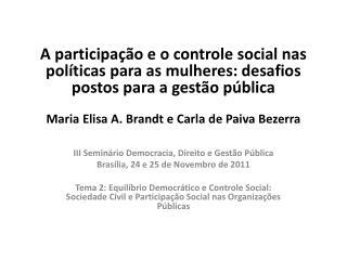 III  Semin�rio Democracia, Direito e Gest�o P�blica Bras�lia, 24 e 25 de Novembro de  2011