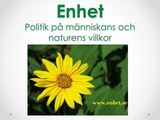 Enhet Politik p� m�nniskans och naturens villkor