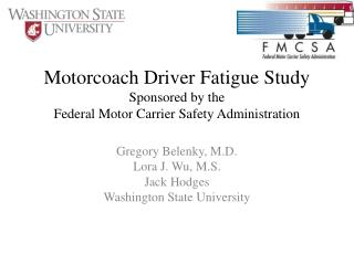 Motorcoach Driver Fatigue Study Sponsored by the F ederal Motor Carrier Safety Administration
