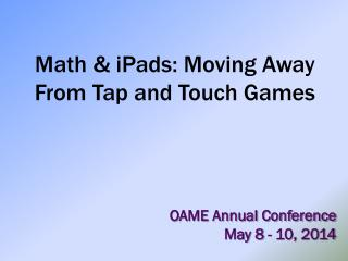 Math &  iPads : Moving Away From Tap and Touch Games
