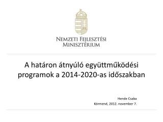 A  határon átnyúló együttműködési programok a 2014-2020-as időszakban