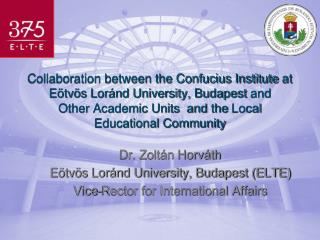 Collaboration between the Confucius Institute at E tv s Lor nd University, Budapest and Other Academic Units  and the Lo