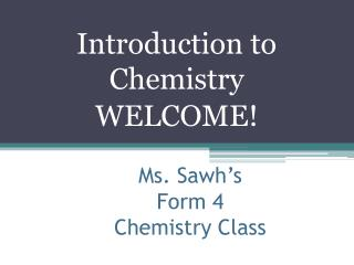 Ms. Sawh's  Form 4  Chemistry Class