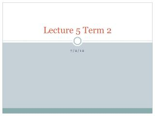 Lecture 5 Term 2