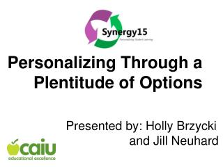 Personalizing Through a Plentitude of Options