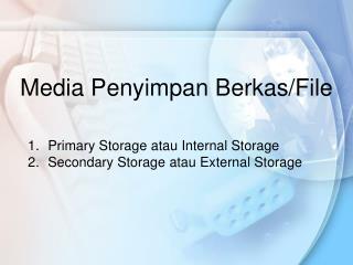 Media  Penyimpan Berkas /File