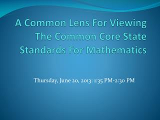 A Common Lens For Viewing The Common Core State Standards For Mathematics