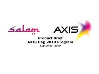 Product Brief AXIS Hajj 2010 Program