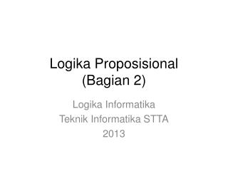 Logika Proposisional ( Bagian  2)