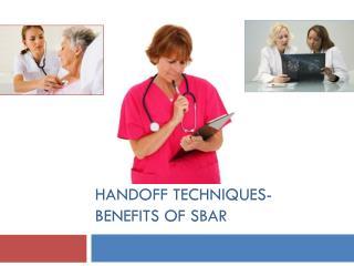 Handoff Techniques- Benefits of SBAR