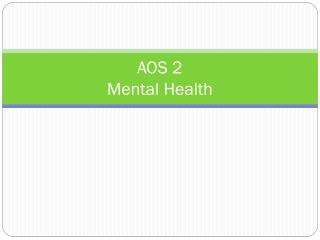 AOS 2  Mental Health