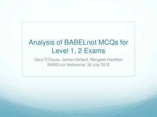 Analysis  of  BABELnot  MCQs for Level 1, 2 Exams