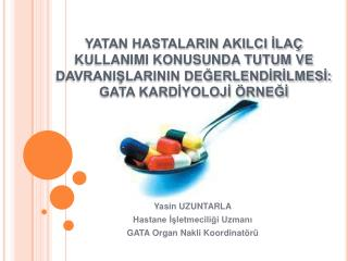 Yasin UZUNTARLA Hastane İşletmeciliği Uzmanı GATA Organ Nakli Koordinatörü