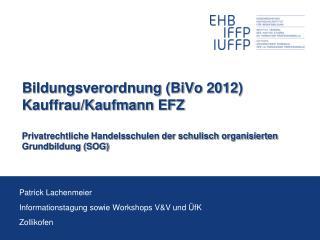 Patrick  Lachenmeier Informationstagung  sowie Workshops V&V und  �fK Z ollikofen