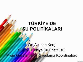 TÜRKİYE'DE  SU POLİTİKALARI