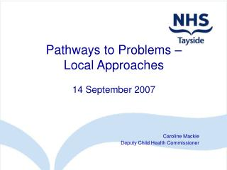 Pathways to Problems    Local Approaches