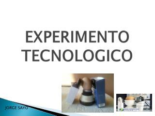 EXPERIMENTO TECNOLOGICO