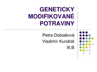 GENETICKY MODIFIKOVAN� POTRAVINY