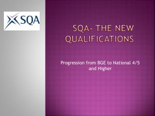 SQA- the new Qualifications