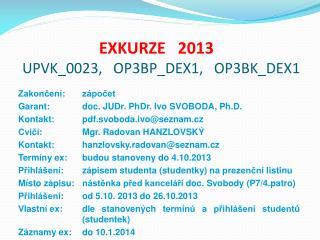 EXKURZE   2013 UPVK_0023 ,    OP3BP_DEX1 ,    OP3BK_DEX1