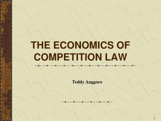 THE ECONOMICS OF COMPETITION LAW