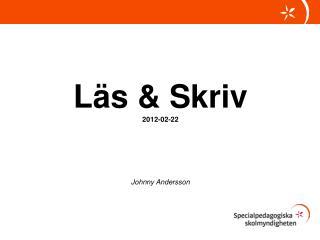 Läs & Skriv 2012-02-22