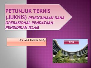 Petunjuk Teknis (Juknis)  Penggunaan Dana Operasional Pendataan Pendidikan Islam