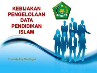 KEBIJAKAN PENGELOLAAN DATA PENDIDIKAN ISLAM