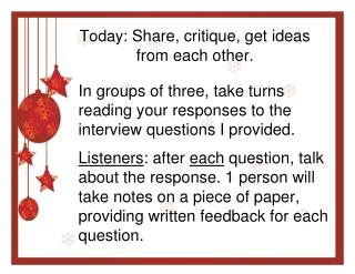 Today:  Share, critique, get ideas from each other.