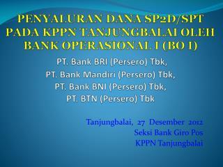 Tanjungbalai ,  27   Desember   2012 Seksi  Bank  Giro  Pos KPPN  Tanjungbalai