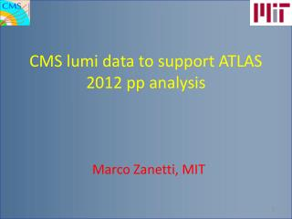CMS  lumi  data to support ATLAS 2012 pp analysis