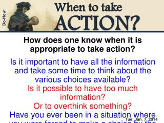 How does one know when it is appropriate to take action?