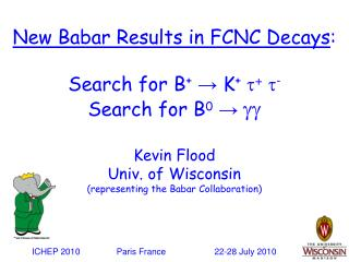 New Babar Results in FCNC Decays : Search for B + → K + t + t - Search for B 0 → gg
