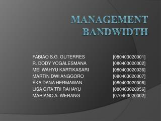 MANAGEMENT BANDWIDTH