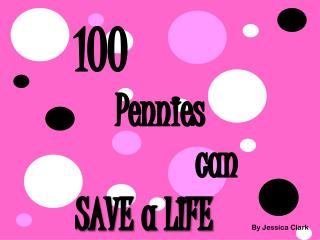 100  Pennies  					can