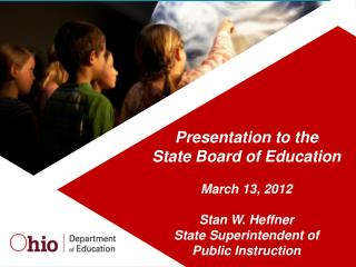 Presentation to the  State Board of Education March 13, 2012 Stan W. Heffner