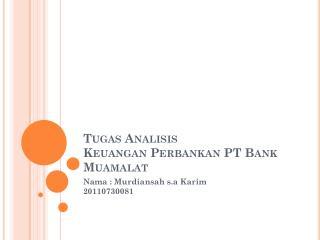 Tugas Analisis Keuangan Perbankan PT Bank  Muamalat