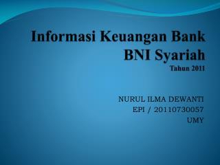 Informasi Keuangan  Bank  BNI  Syariah Tahun  2011