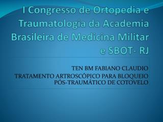 I Congresso de Ortopedia e Traumatologia da Academia Brasileira de Medicina Militar e SBOT- RJ