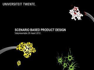 SCENARIO BASED PRODUCT DESIGN