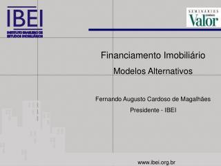 Financiamento Imobiliário Modelos Alternativos Fernando Augusto Cardoso de Magalhães