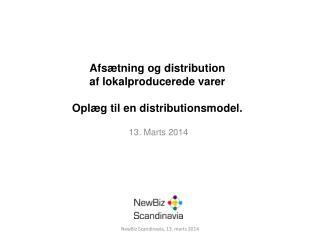 Afsætning og distribution af lokalproducerede  varer Oplæg til en distributionsmodel.
