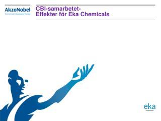 CBI-samarbetet- Effekter för Eka Chemicals