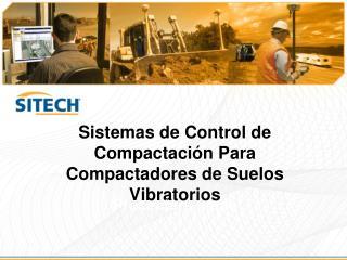 Sistemas de Control de Compactación Para Compactadores de Suelos Vibratorios