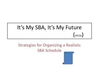 It's My SBA, It's My Future                                           ( VFCSS )
