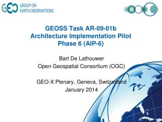 GEOSS Task AR-09-01b  Architecture Implementation Pilot Phase  6  (AIP -6)