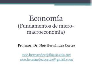Econom a Fundamentos de micro-macroeconom a